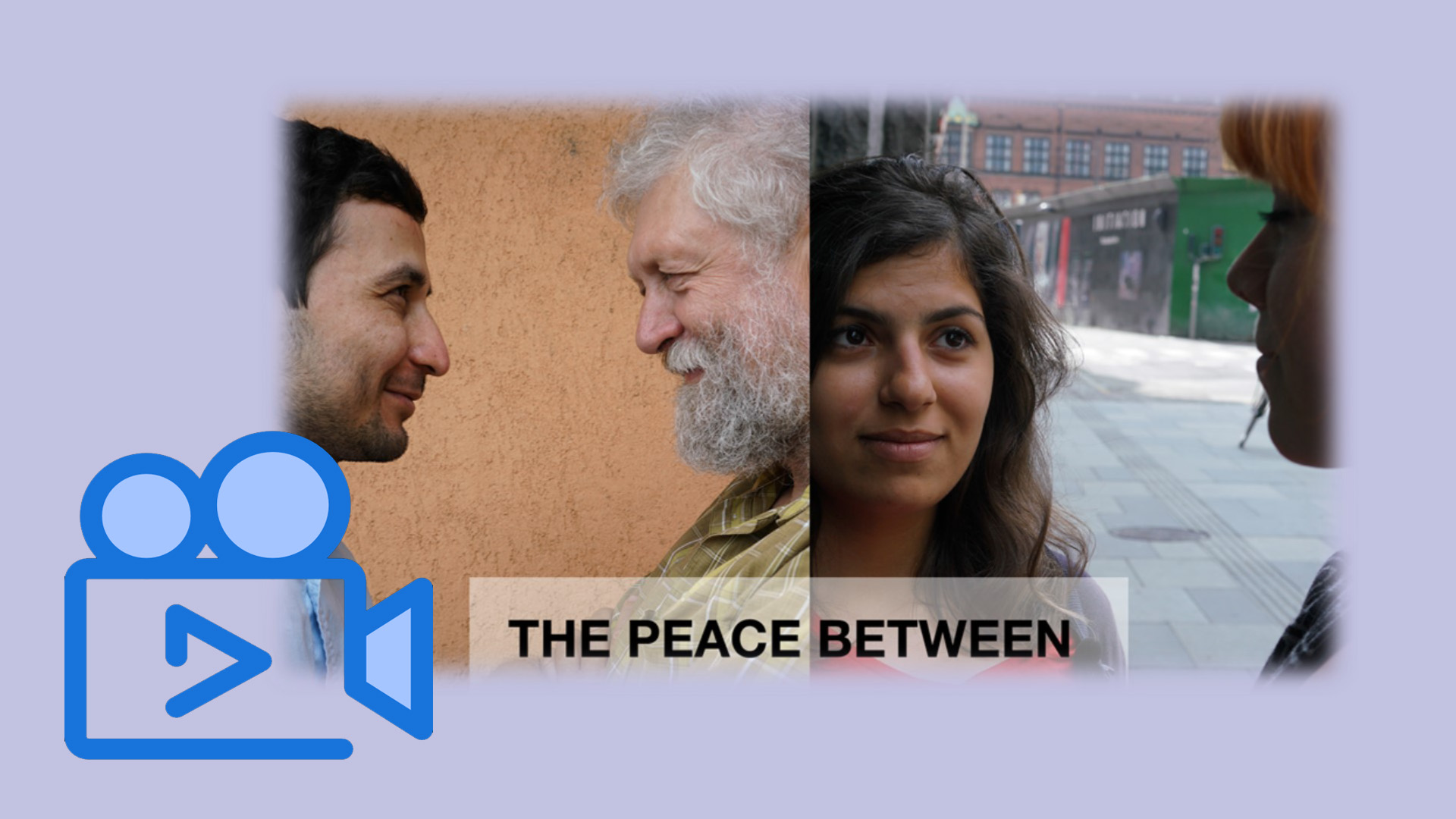 Video Project 'The Peace Between'