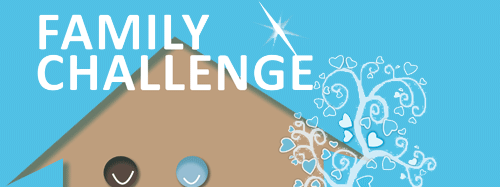 THE FAMILY CHALLENGE CAMPAIGN