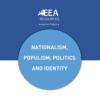 NATIONALISM, POPULISM, POLITICS AND IDENTITY