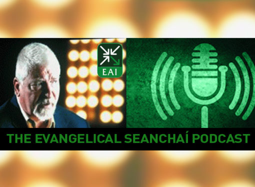 The Evangelical Seanchaí – Launch of a Weekly Podcast from Evangelical Alliance Ireland