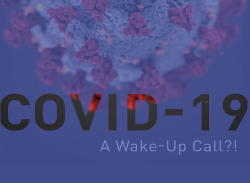 Covid-19 – A Wake-Up Call?!