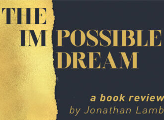 The [Im]possible Dream: a review by Jonathan Lamb