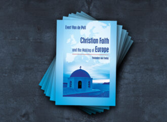 New Book Available: Christian Faith and the Making of Europe – Yesterday and Today by Evert Van de Poll