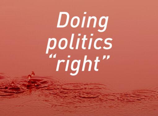 "Doing politics ""right"""
