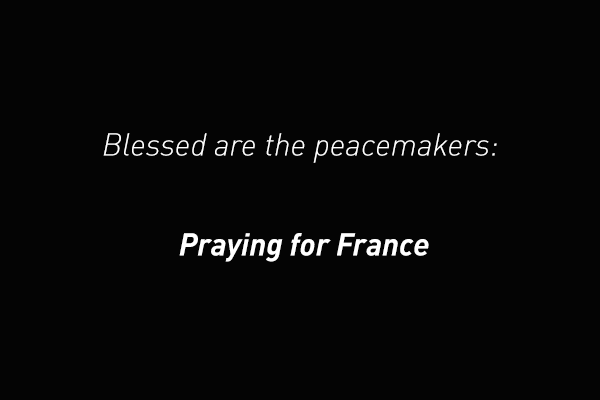 Blessed are the peacemakers: Praying for France