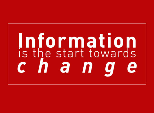 Information is the start towards change