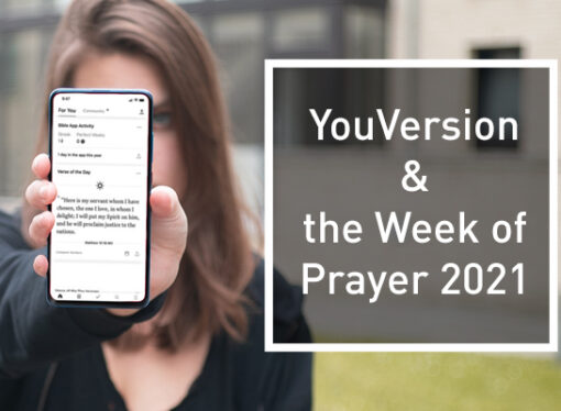 YouVersion and the Week of Prayer 2021