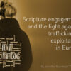 Scripture engagement and the fight against trafficking and exploitation in Europe
