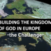 Building the Kingdom of God in Europe – the Challenge